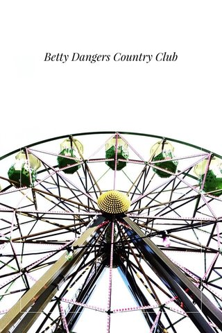 Betty Dangers Country Club