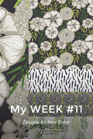 My WEEK #11 Designs by Amy Reber