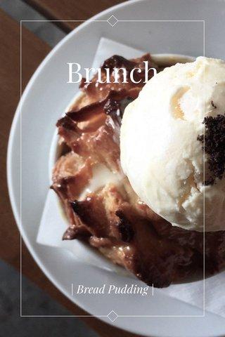 Brunch | Bread Pudding |