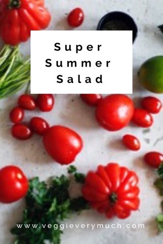 Super Summer Salad www.veggieverymuch.com