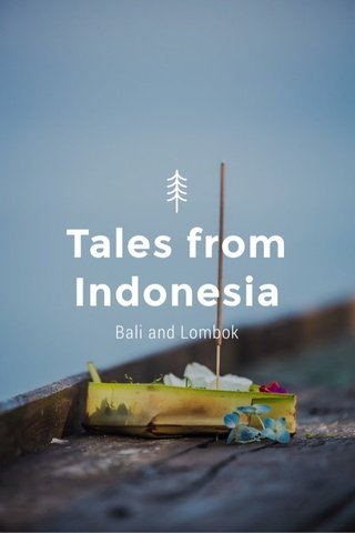 Tales from Indonesia Bali and Lombok