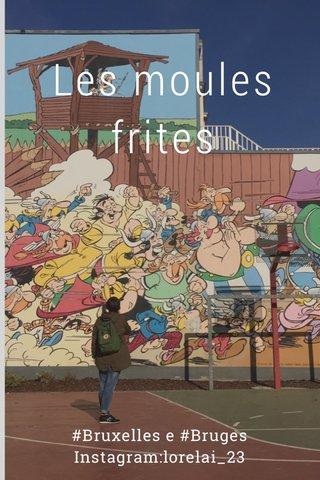 Les moules frites #Bruxelles e #Bruges Instagram:lorelai_23