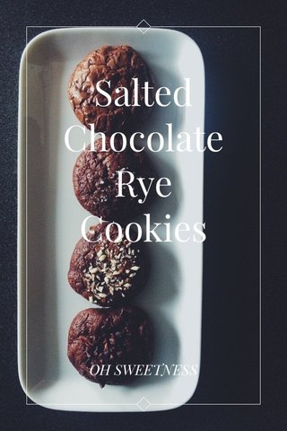 Salted Chocolate Rye Cookies OH SWEETNESS