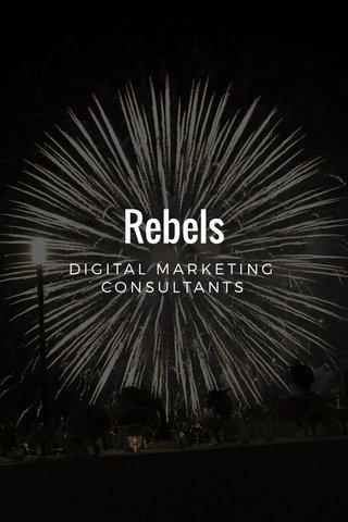 Rebels DIGITAL MARKETING CONSULTANTS