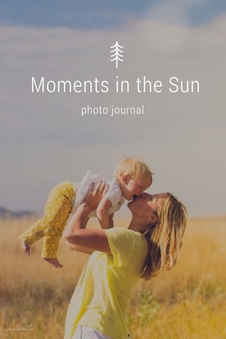 Moments in the Sun photo journal
