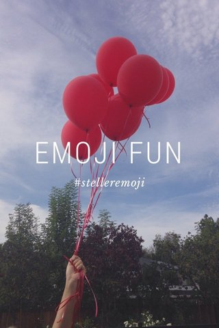 EMOJI FUN #stelleremoji