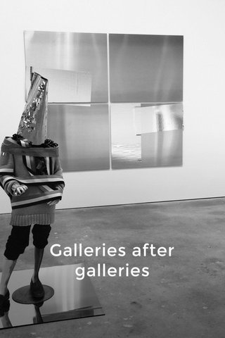 Galleries after galleries