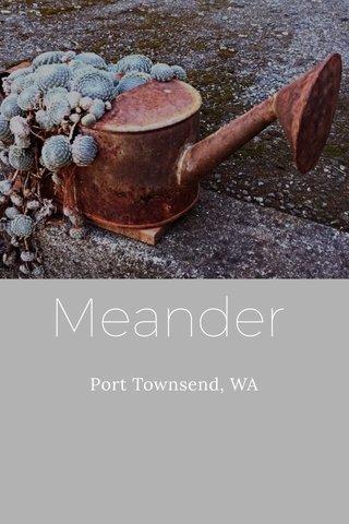 Meander Port Townsend, WA