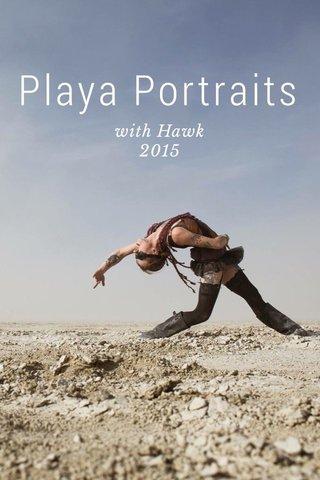 Playa Portraits with Hawk 2015