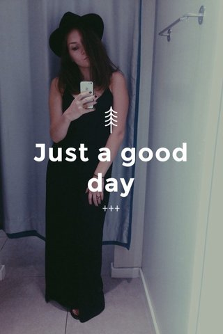 Just a good day +++