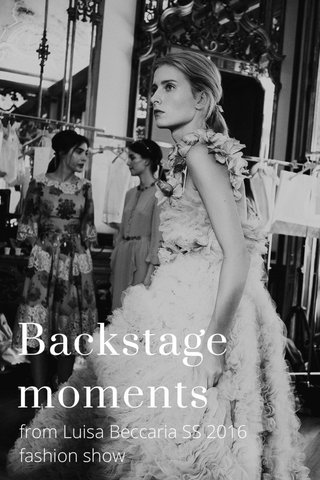 Backstage moments from Luisa Beccaria SS 2016 fashion show