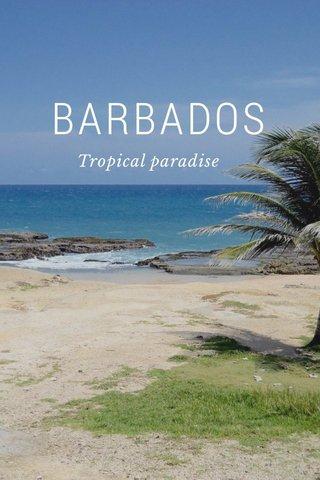 BARBADOS Tropical paradise