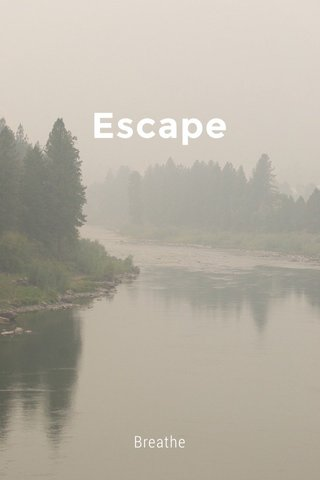 Escape Breathe