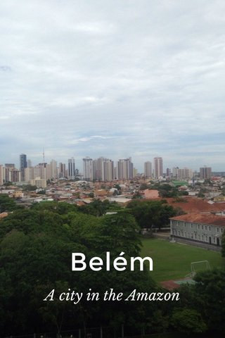 Belém A city in the Amazon