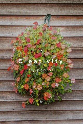 Creativity My photos