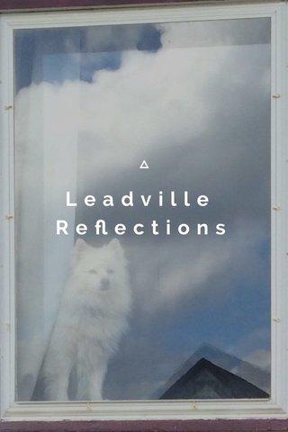 Leadville Reflections