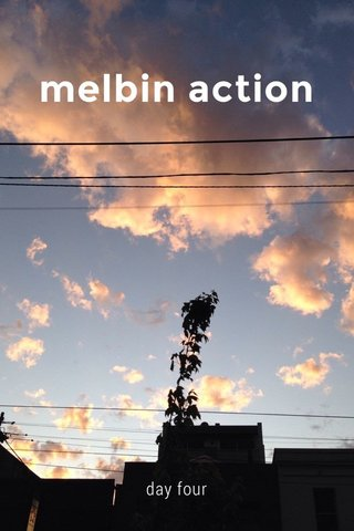 melbin action day four