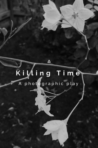 Killing Time A photographic play