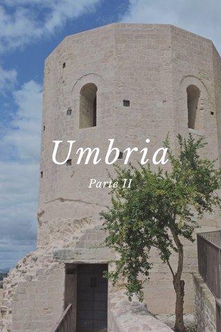 Umbria Parte II