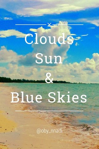 Clouds Sun & Blue Skies @oby_nnadi