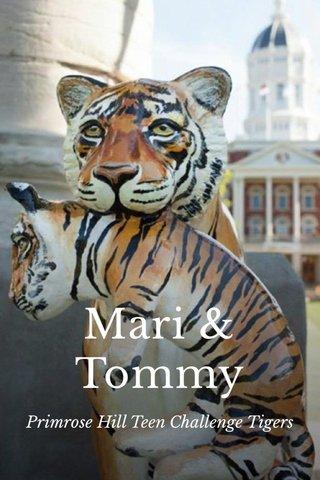 Mari & Tommy Primrose Hill Teen Challenge Tigers