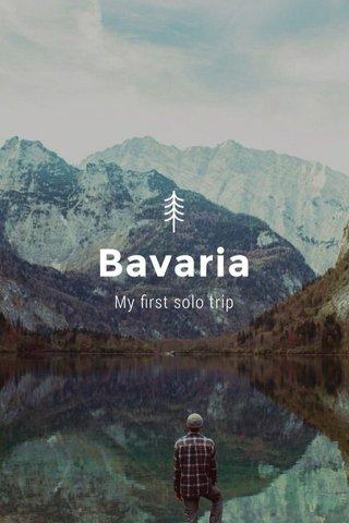 Bavaria My first solo trip