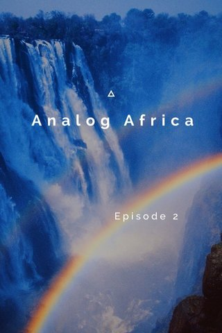 Analog Africa Episode 2 A Wildlife Adventure Episode 2 2