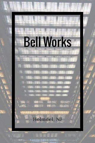 Bell Works Holmdel, NJ