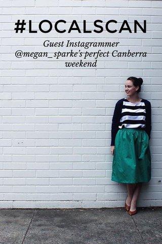 #LOCALSCAN Guest Instagrammer @megan_sparke's perfect Canberra weekend
