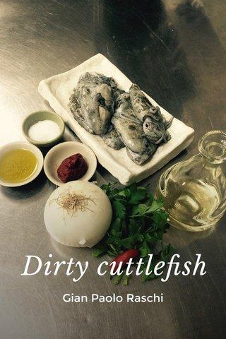 Dirty cuttlefish Gian Paolo Raschi