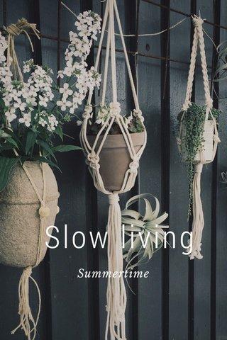 Slow living Summertime