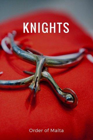 KNIGHTS Order of Malta