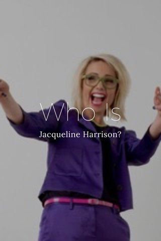 Who Is Jacqueline Harrison?