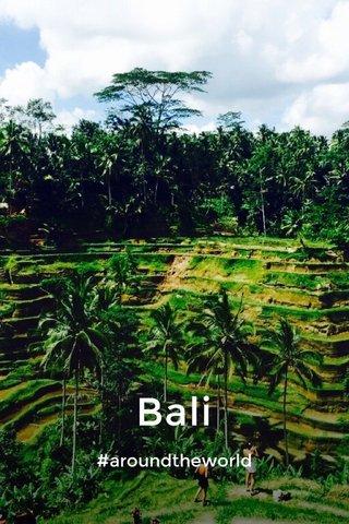 Bali #aroundtheworld