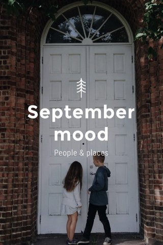 September mood People & places
