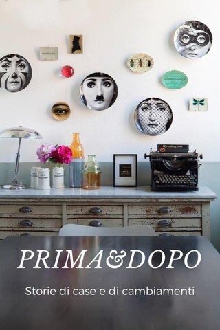 PRIMA&DOPO Storie di case e di cambiamenti