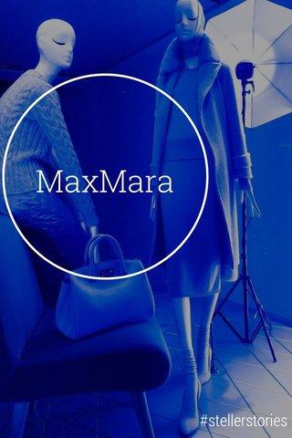 MaxMara #stellerstories