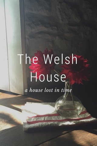 The Welsh House a house lost in time