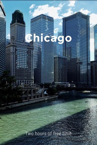 Chicago Two hours of free time