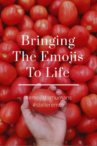 Bringing The Emojis To Life #emojisforhumans #stelleremoji