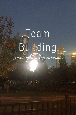 Team Building implementation support