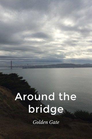 Around the bridge Golden Gate