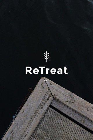 ReTreat •••