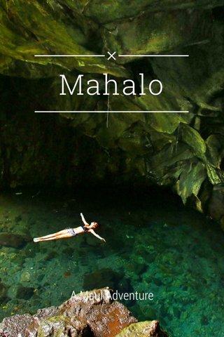 Mahalo A Maui Adventure