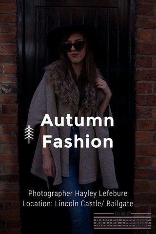 Autumn Fashion Photographer Hayley Lefebure Location: Lincoln Castle/ Bailgate
