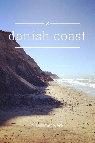 danish coast A summer week