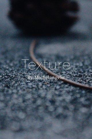 Texture By Michelangelo
