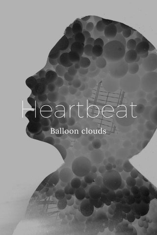 Heartbeat Balloon clouds