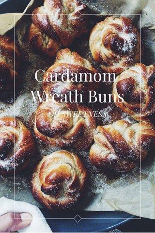 Cardamom Wreath Buns OH SWEETNESS