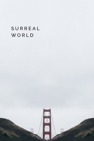 SURREAL WORLD